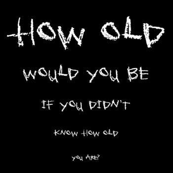 how old would you be pic